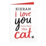Personalised Card - I love You More than the Cat