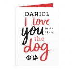 Personalised Card - I Love You More than the Dog