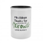 Personalised Ceramic Stationery Pot - Thanks For Helping Me Grow